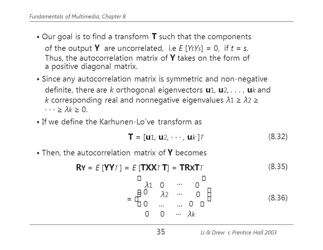 of the output Y are uncorrelated, i.e E [YtYs] = 0, if t = s.